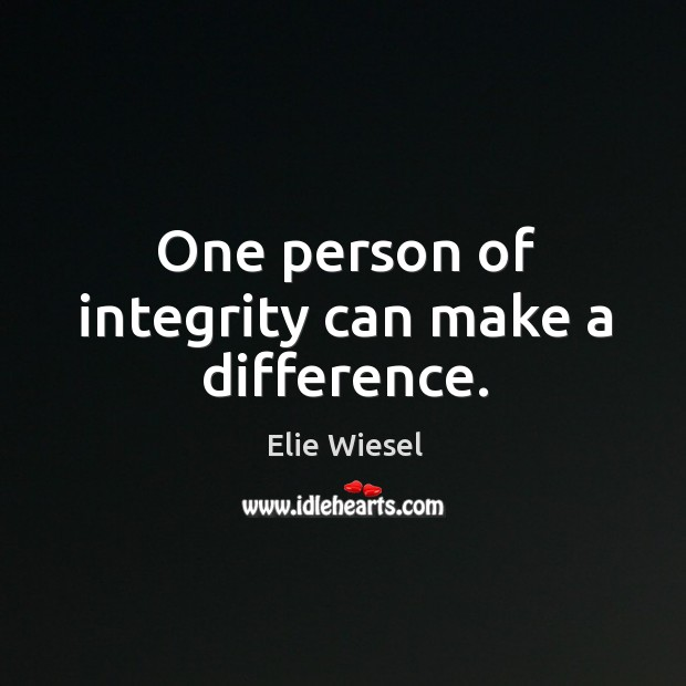 One person of integrity can make a difference. Image