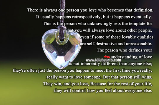 One person you love will control how you feel about everyone. Understanding Quotes Image