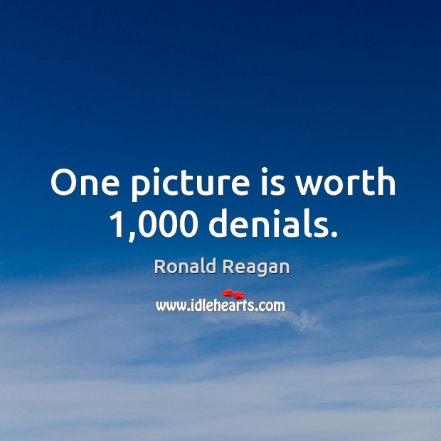 Image, One picture is worth 1,000 denials.