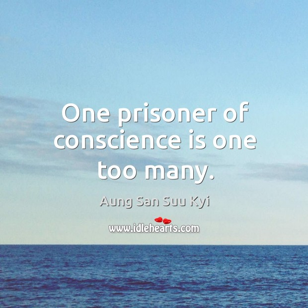 One prisoner of conscience is one too many. Image