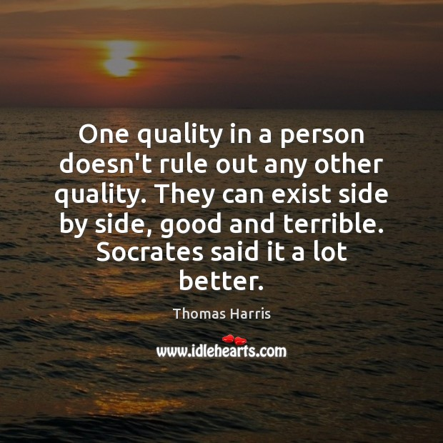 One quality in a person doesn't rule out any other quality. They Image