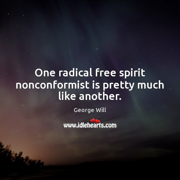 Image, One radical free spirit nonconformist is pretty much like another.