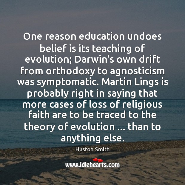 One reason education undoes belief is its teaching of evolution; Darwin's own Image
