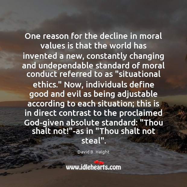 One reason for the decline in moral values is that the world Image
