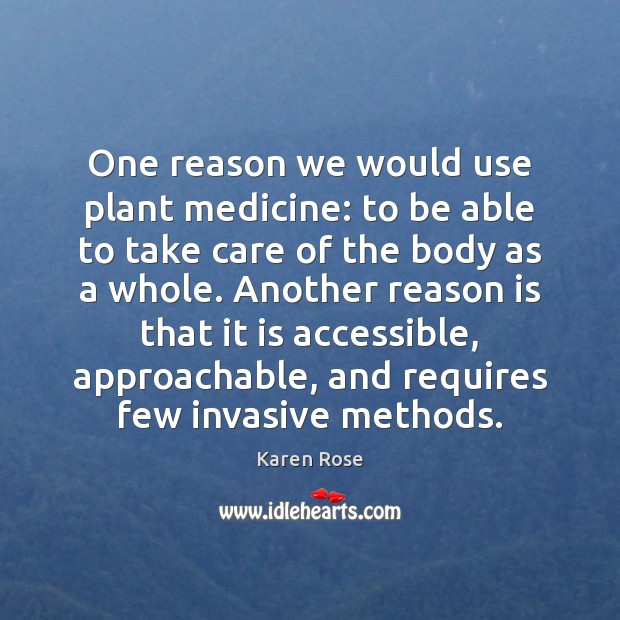Image, One reason we would use plant medicine: to be able to take