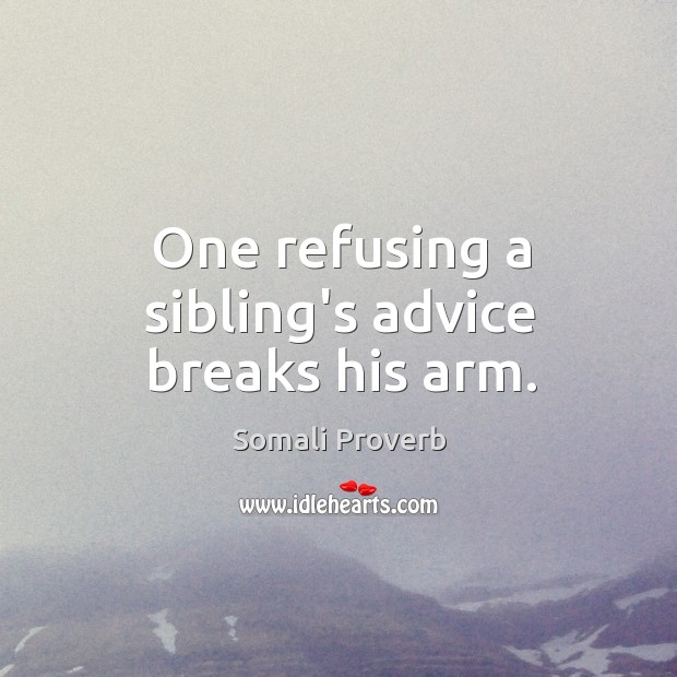 One refusing a sibling's advice breaks his arm. Somali Proverbs Image