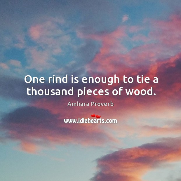 Image, One rind is enough to tie a thousand pieces of wood.