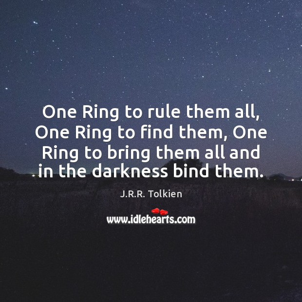 One Ring To Rule Them All Ring To Find Them One Ring To: Picture Quotes About Books And Movies