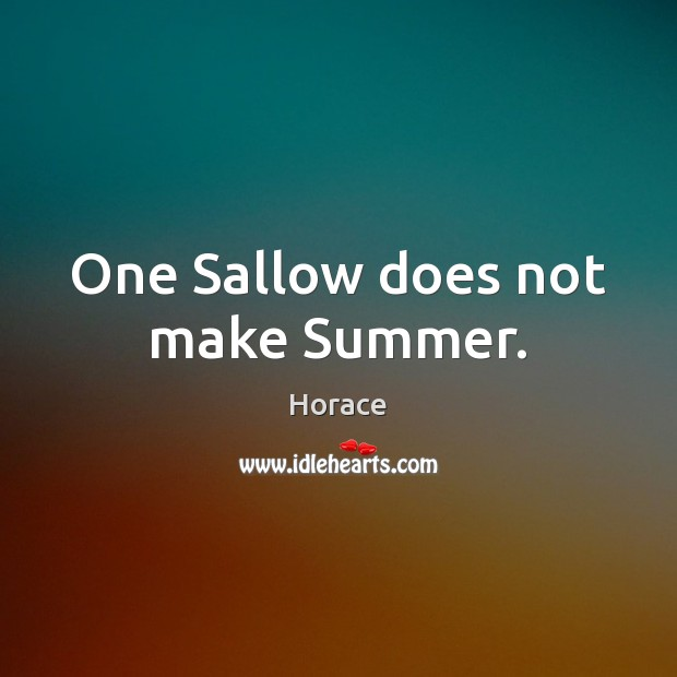 One Sallow does not make Summer. Image