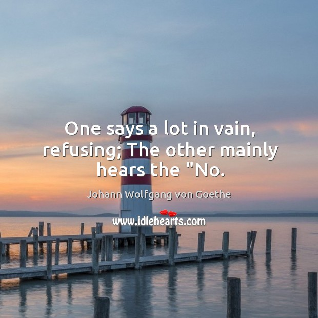 """One says a lot in vain, refusing; The other mainly hears the """"No. Image"""