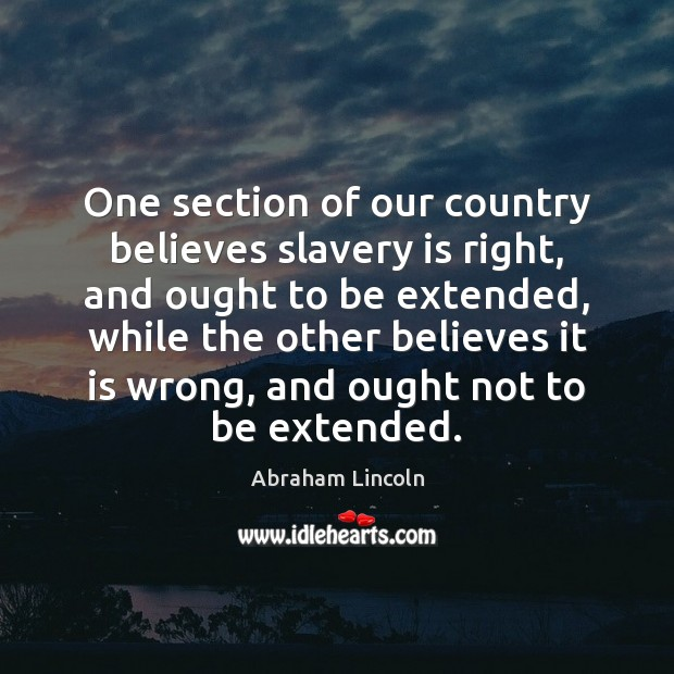 Image, One section of our country believes slavery is right, and ought to