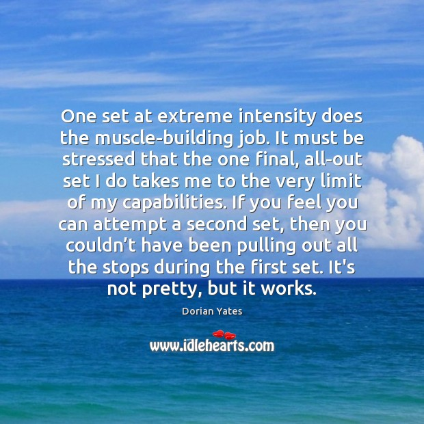 Image, One set at extreme intensity does the muscle-building job. It must be