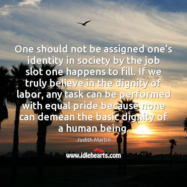 One should not be assigned one's identity in society by the job Image