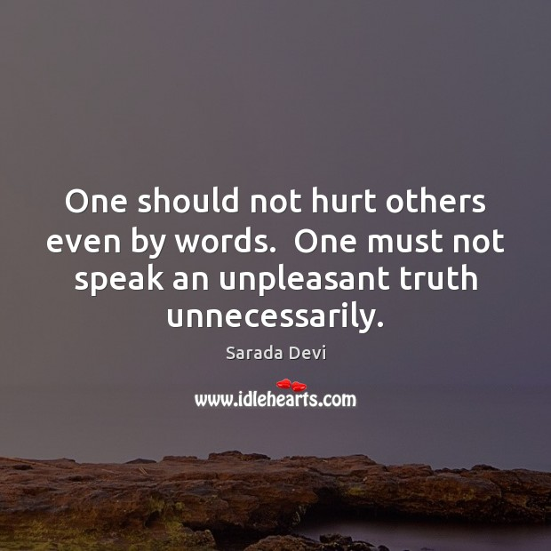 One should not hurt others even by words.  One must not speak Image