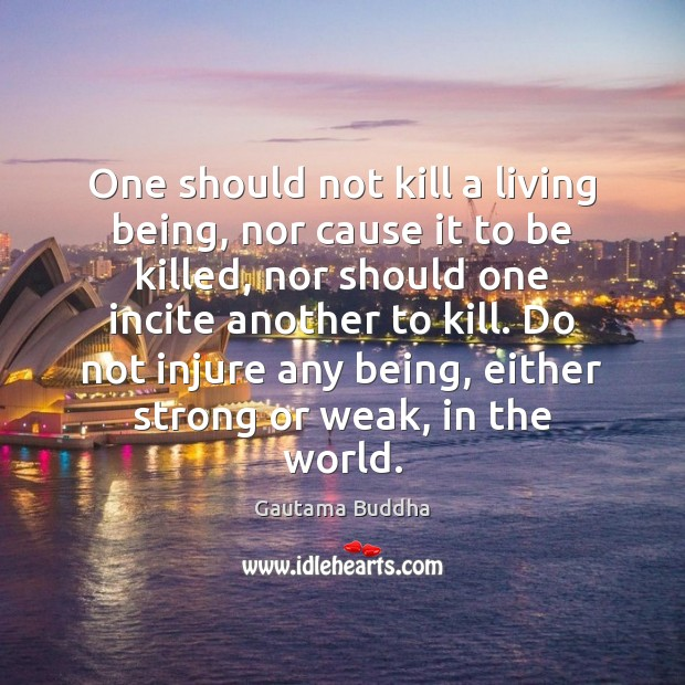 One should not kill a living being, nor cause it to be Image