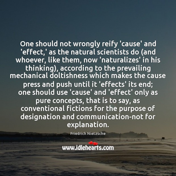 One should not wrongly reify 'cause' and 'effect,' as the natural Image