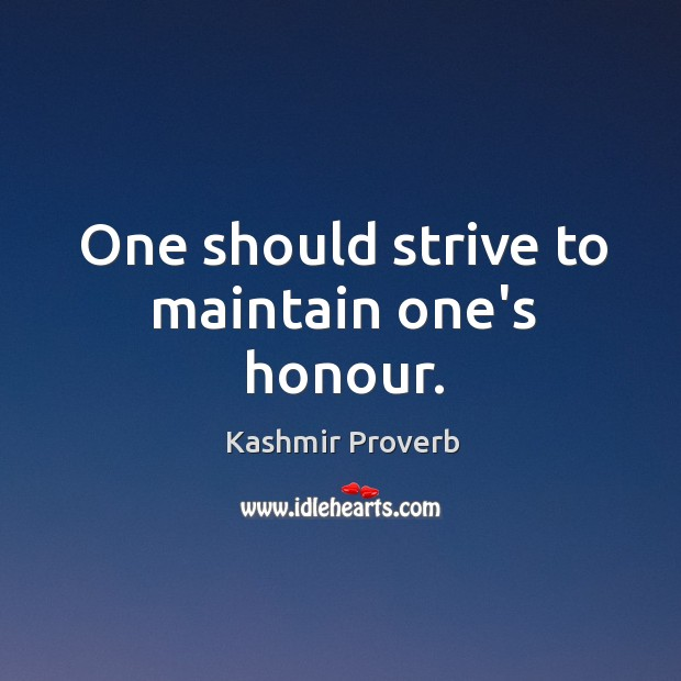 One should strive to maintain one's honour. Kashmir Proverbs Image