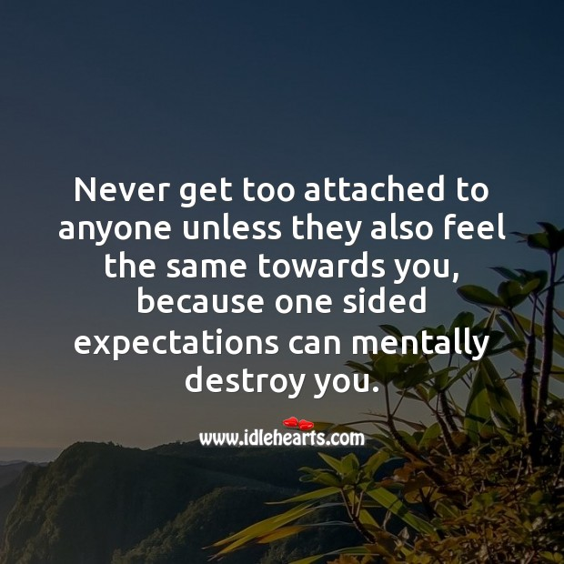 Image, One sided expectations can mentally destroy you.