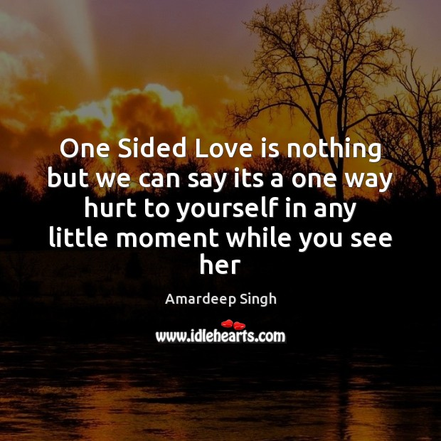 Image, One Sided Love is nothing but we can say its a one