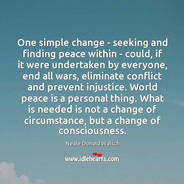Image, One simple change – seeking and finding peace within – could, if