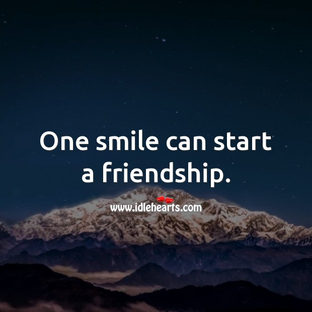 Image, One smile can start a friendship.
