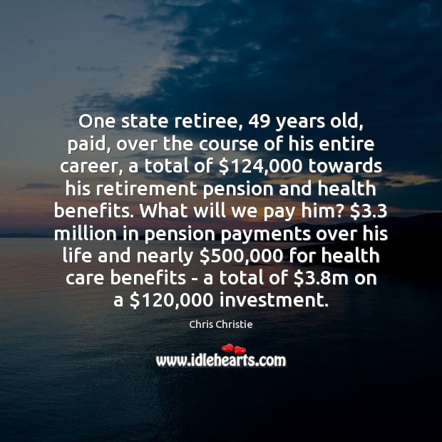 One state retiree, 49 years old, paid, over the course of his entire Image