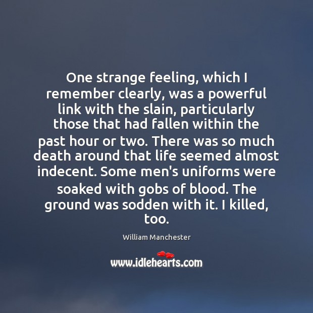 One strange feeling, which I remember clearly, was a powerful link with Image
