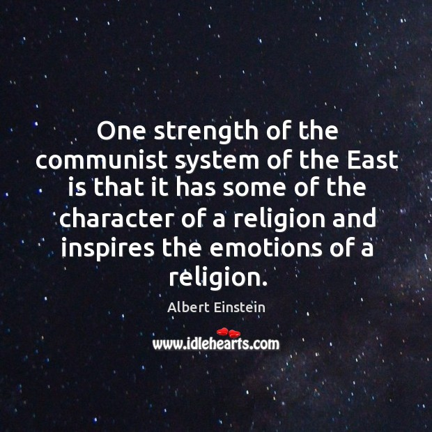 Image, One strength of the communist system of the east is that it has some of the character