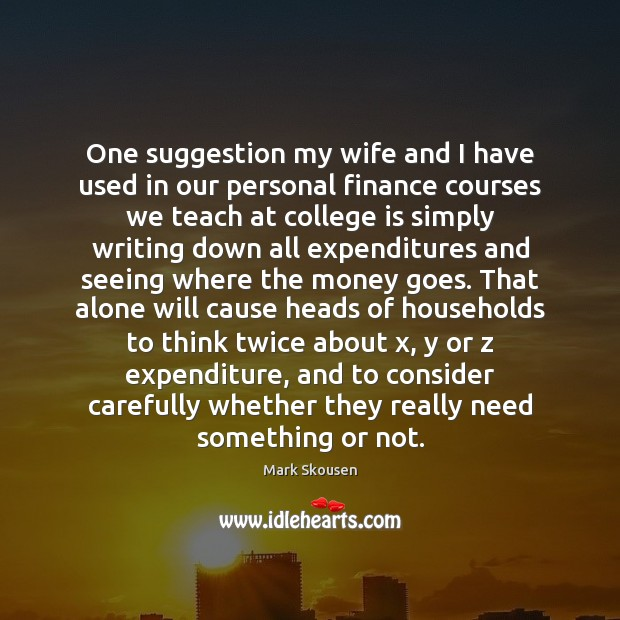 One suggestion my wife and I have used in our personal finance Image