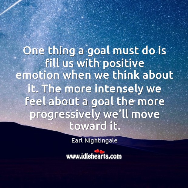 One thing a goal must do is fill us with positive emotion Image