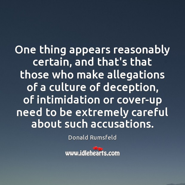Image, One thing appears reasonably certain, and that's that those who make allegations