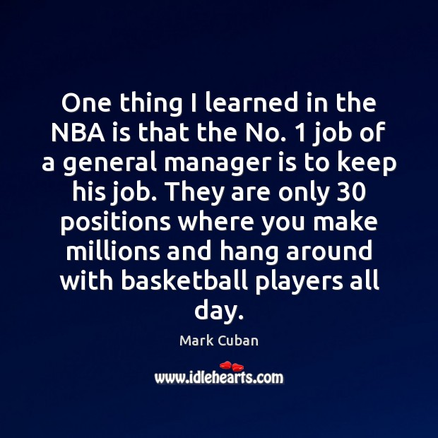 One thing I learned in the NBA is that the No. 1 job Image