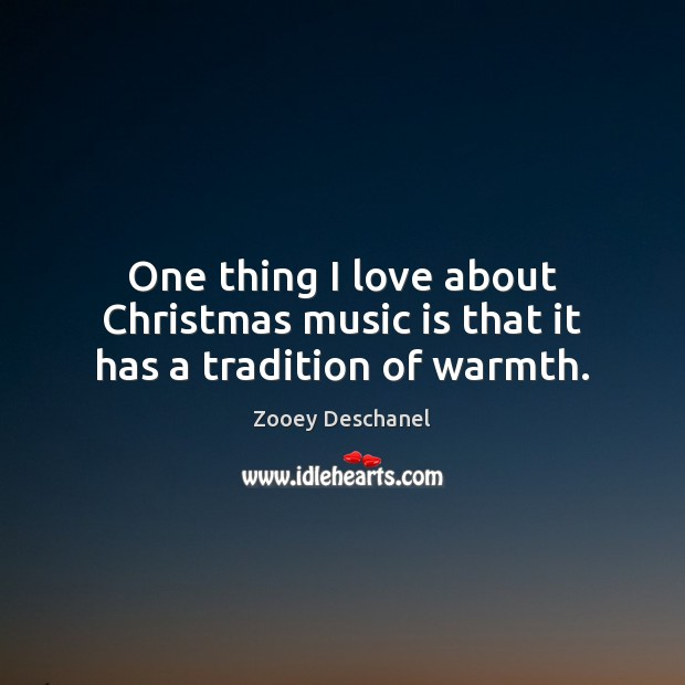 Image, One thing I love about Christmas music is that it has a tradition of warmth.