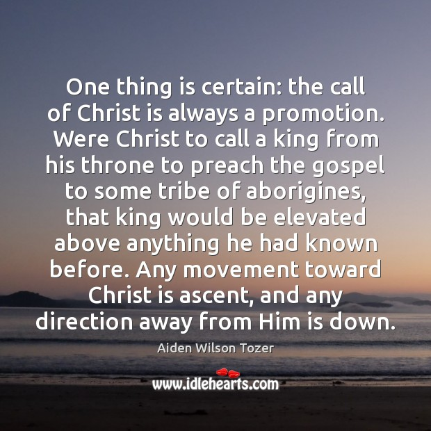 Image, One thing is certain: the call of Christ is always a promotion.