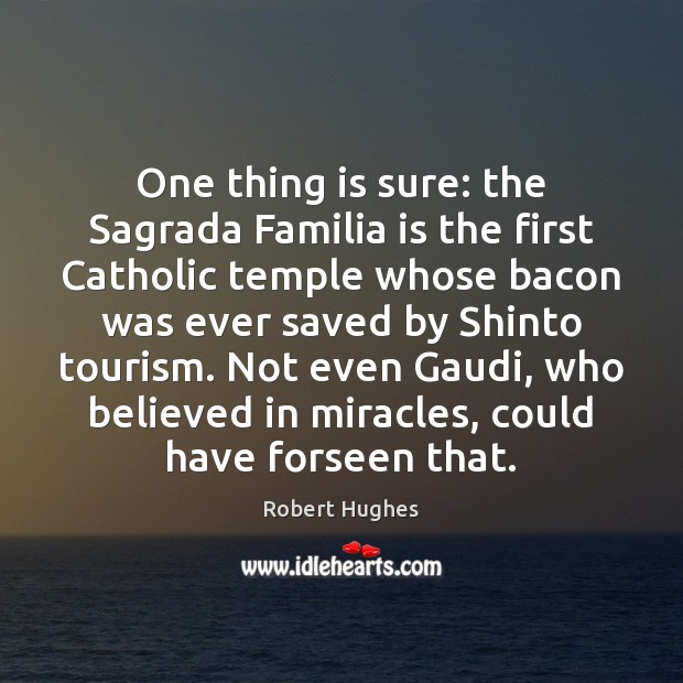One thing is sure: the Sagrada Familia is the first Catholic temple Image