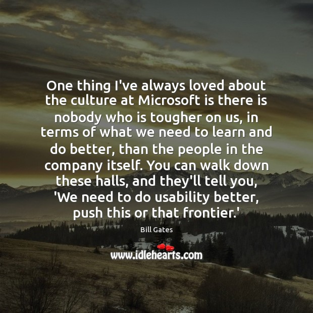 One thing I've always loved about the culture at Microsoft is there Image
