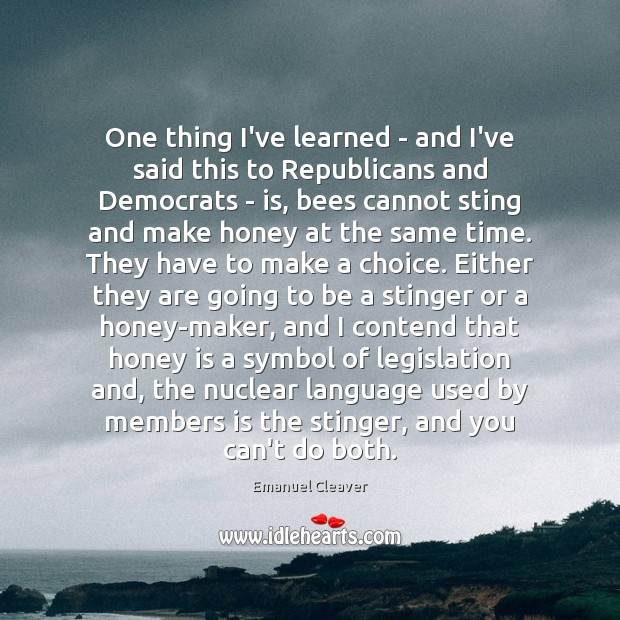 Image, One thing I've learned – and I've said this to Republicans and