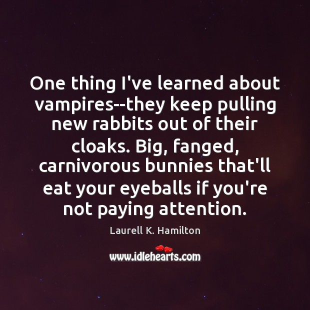 Image, One thing I've learned about vampires–they keep pulling new rabbits out of