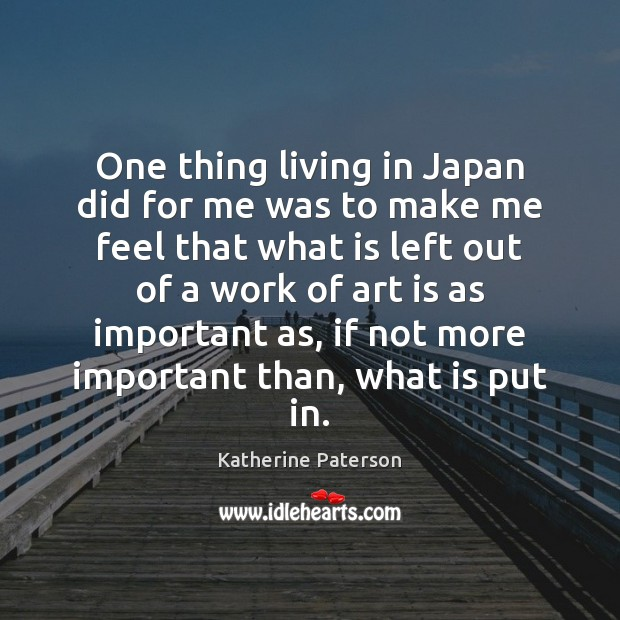 One thing living in Japan did for me was to make me Art Quotes Image