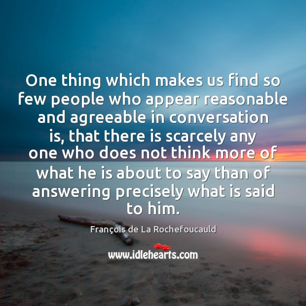 Image, One thing which makes us find so few people who appear reasonable