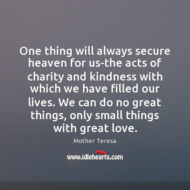 One thing will always secure heaven for us-the acts of charity and Image