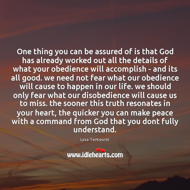 One thing you can be assured of is that God has already Lysa TerKeurst Picture Quote
