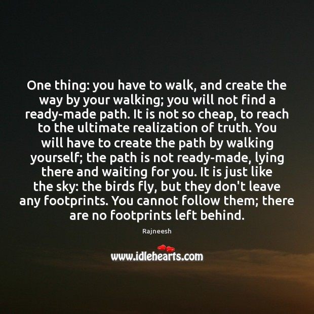Image, One thing: you have to walk, and create the way by your