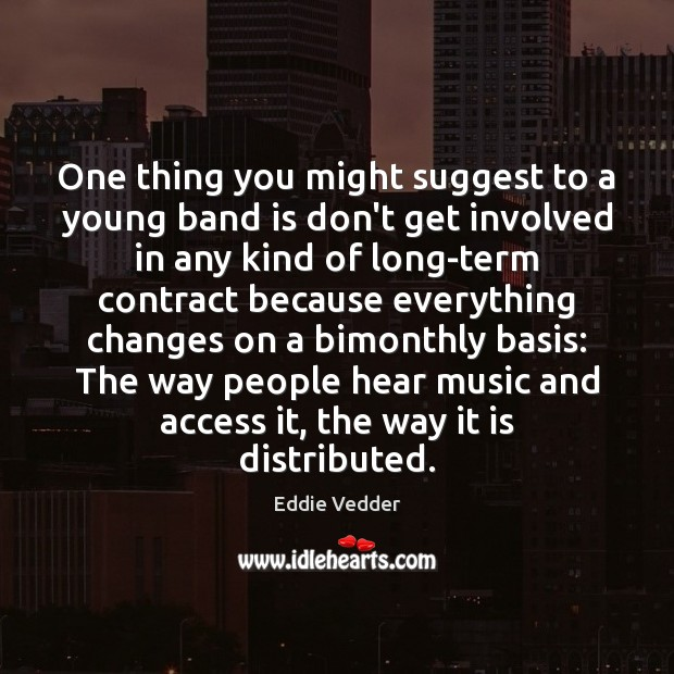 Image, One thing you might suggest to a young band is don't get