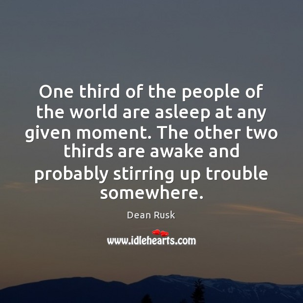 One third of the people of the world are asleep at any Image