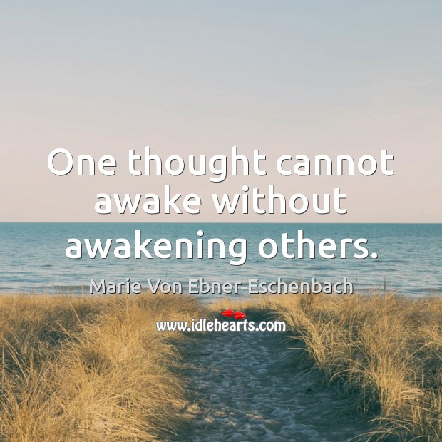 Image, One thought cannot awake without awakening others.