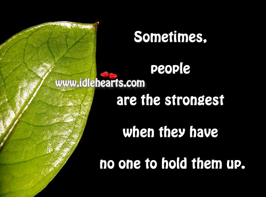 Sometimes, People Are The Strongest