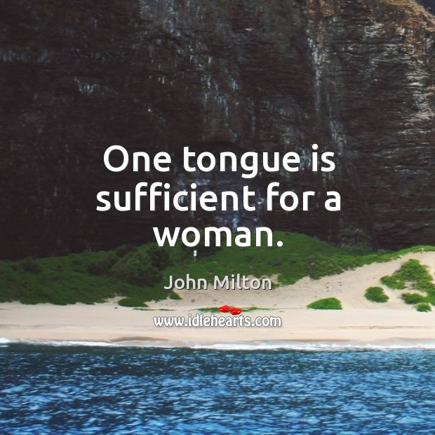 Image, One tongue is sufficient for a woman.