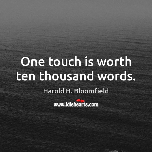 Image, One touch is worth ten thousand words.