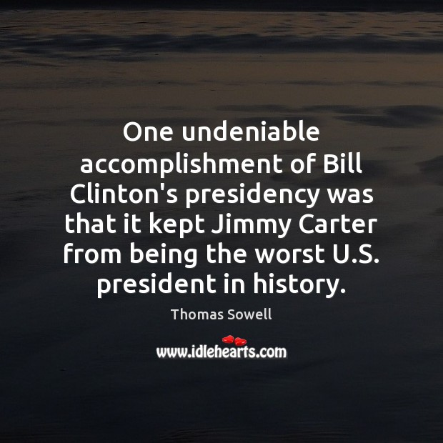 One undeniable accomplishment of Bill Clinton's presidency was that it kept Jimmy Image